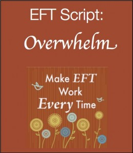 Overwhelm 260x300 Make EFT Work Every Time Kit